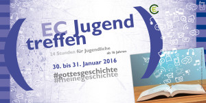 Das nächste EC Jugendtreffen 2016